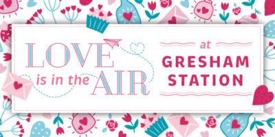 Gresham Station Valentine's Day header graphic that reads Love is in the Air at Gresham Station